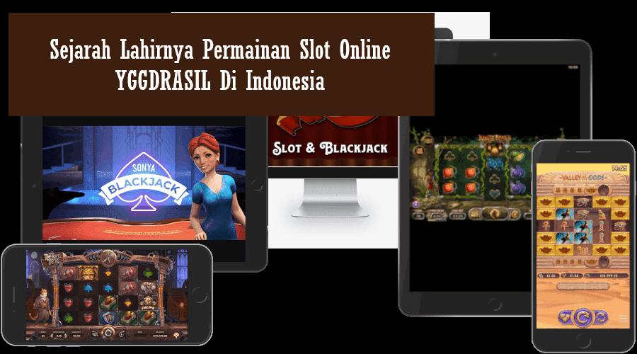 Sejarah Lahirnya Permainan Slot Online YGGDRASIL Di Indonesia